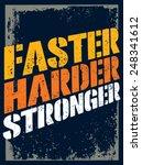 Faster  Harder  Stronger. Spor...