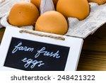 Fresh Farm Eggs On The Wood...