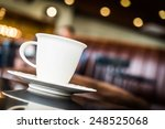 coffee cup in coffee shop  ... | Shutterstock . vector #248525068