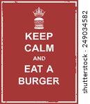 keep calm and eat a burger... | Shutterstock .eps vector #249034582