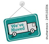we have moved sign   a teal... | Shutterstock . vector #249110206