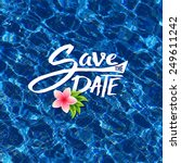 save the date tropical card... | Shutterstock .eps vector #249611242