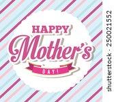 mothers day design  vector... | Shutterstock .eps vector #250021552