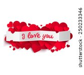 i love you text on white paper... | Shutterstock .eps vector #250233346