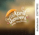 april showers bring may flowers ... | Shutterstock .eps vector #250778932
