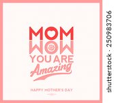 mom wow you are amazing ... | Shutterstock .eps vector #250983706