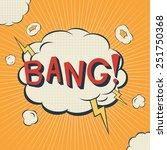 Bang. Comic Speech Bubble....