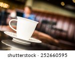 coffee cup in coffee shop  ... | Shutterstock . vector #252660595