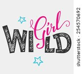 wild girl hand lettering...   Shutterstock .eps vector #254570692
