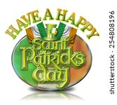 have a happy st patricks day... | Shutterstock . vector #254808196