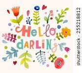 fascinating hello darling... | Shutterstock .eps vector #255218812