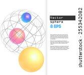 vector 3d sphere composition... | Shutterstock .eps vector #255342082
