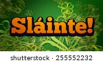 slainte against shamrock pattern | Shutterstock . vector #255552232