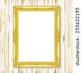 antique gold frame on wooden... | Shutterstock . vector #255622195