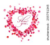 Stock vector the inscription i love you inside the heart of rose petals on white background 255751345