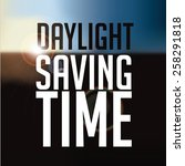daylight saving time text and... | Shutterstock .eps vector #258291818