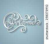 vector welcome inscription.... | Shutterstock .eps vector #258373952