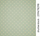 polka dot background  old paper ... | Shutterstock .eps vector #259678298