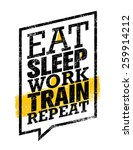 Постер, плакат: Eat Sleep Work Train