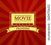 movie premiere  cinema logo ... | Shutterstock .eps vector #260470652