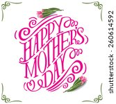 happy mothers day hand drawn... | Shutterstock . vector #260614592