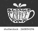 hand drawn cup of coffee with... | Shutterstock .eps vector #260854196