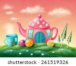 Fantasy Teapot And Teacup...