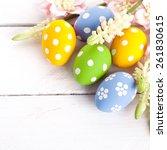 colorful easter eggs on white... | Shutterstock . vector #261830615