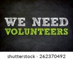 we need volunteers | Shutterstock . vector #262370492