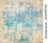 grunge blue background | Shutterstock . vector #263399702