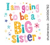 i am going to be a big sister | Shutterstock .eps vector #264306782