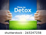time to detox. hands opening a... | Shutterstock . vector #265247258