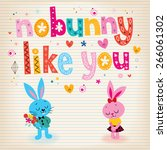no bunny like you love card | Shutterstock .eps vector #266061302