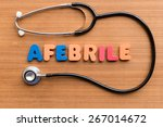 Small photo of afebrile colorful word on the wooden background