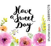 have a sweet day lettering.... | Shutterstock .eps vector #268899278