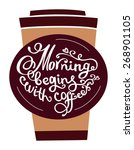 hand drawn coffee poster. quote ... | Shutterstock .eps vector #268901105