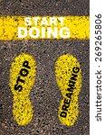stop dreaming start doing... | Shutterstock . vector #269265806