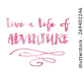 live a life of adventure quote. ... | Shutterstock . vector #269402246