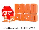 Road Closed Concept Isolated O...