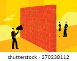 shouting at a brick wall a... | Shutterstock .eps vector #270238112