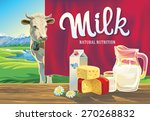 Set Of Milk Products. With A...