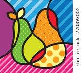 sweet pear. fruits. garden. pop ... | Shutterstock .eps vector #270393002