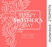 happy mother's day card frame... | Shutterstock .eps vector #270395576