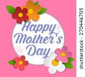 vector   happy mothers day card ... | Shutterstock .eps vector #270446705