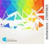 abstract polygonal rainbow... | Shutterstock .eps vector #270495815