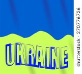 yellow blue flag of ukraine.... | Shutterstock . vector #270776726