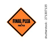 Final Plea Black Stamp Text On ...