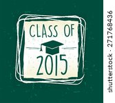 class of 2015 text with... | Shutterstock .eps vector #271768436