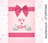 it's a girl. template for baby... | Shutterstock .eps vector #271895582