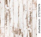 wooden texture top view | Shutterstock . vector #272733476